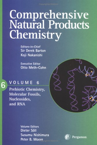 9780080431581: 006: Comprehensive Natural Products Chemistry : Prebiotic Chemistry, Molecular Fossils, Nucleosides and RNA