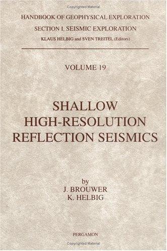 9780080431970: Shallow High-Resolution Reflection Seismics (Handbook of Geophysical Exploration: Seismic Exploration)
