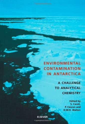 9780080431994: Environmental Contamination in Antarctica: A Challenge to Analytical Chemistry