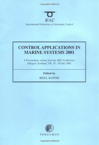 9780080432366: Control Applications in Marine Systems 2001: A Proceedings Volume from the Ifac Conference (Cams 2001) - Control Applications in Marine Systems, Glasgow, 18-20 July 2001 (IFAC Proceedings Volumes)