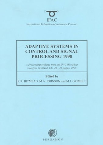 9780080432380: Adaptive Systems in Control and Signal Processing 1998 (IFAC Proceedings Volumes)