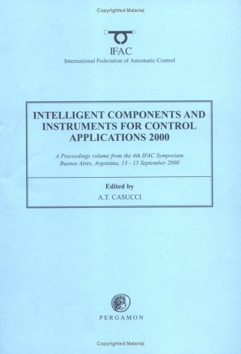 9780080432441: Intelligent Components and Instruments for Control Applications 2000 (IFAC Proceedings Volumes)