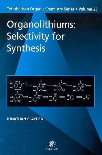 ORGANOLITHIUMS: SELECTIVITY FOR SYNTHESIS (TETRAHEDRON ORGANIC CHEMISTRY,: CLAYDEN JONATHAN
