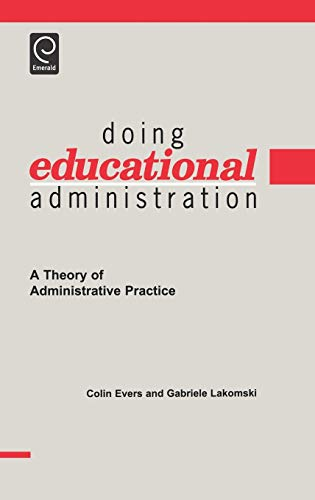 9780080433516: Doing Educational Administration: A Theory of Administrative Practice