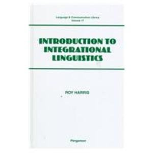 9780080433646: Introduction to Integrational Linguistics (Language & Communication Library)