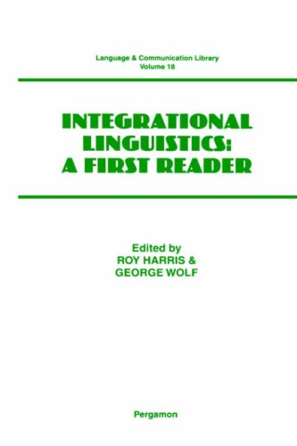 9780080433653: Integrational Linguistics: A First Reader (Language and Communication Library)