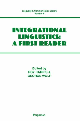 9780080433660: Integrational Linguistics: A First Reader (Language and Communication Library)