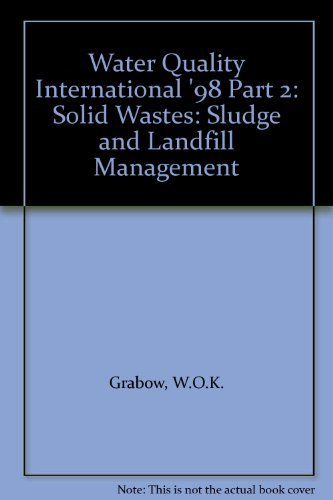 9780080433905: Water Quality International '98 Part 2: Solid Wastes: Sludge and Landfill Management
