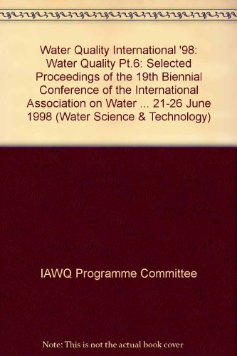 9780080433943: Water Quality International '98 Part 6: Water Quality: Environmental Contamination and Restoration