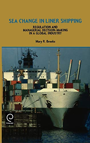 9780080434285: Sea Change in Liner Shipping: Regulation and Managerial Decision-Making in a Global Industry