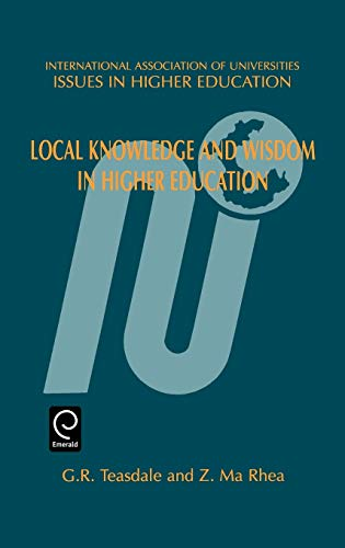 9780080434537: Local Knowledge and Wisdom in Higher Education (Issues in Higher Education) (Issues in Higher Education)