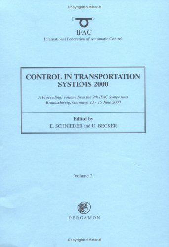 9780080435527: Control Transportation Systems 2000: 9th Ifac Symposium on Control in Transportation Systems, Braunschweig, Germany, 13-15 June 2000 (Ifac Proceedings Volumes)