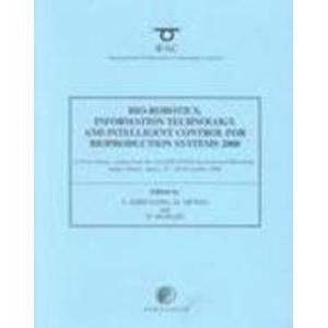9780080435558: Bio-Robotics, Information Technology and Intelligent Control for Bioproduction Systems 2000: Proceedings of the 2nd IFAC/CIGR International Workshop ... 25-26, 2000 (IFAC Proceedings Volumes)