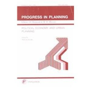 9780080435800: Political Economy and Urban Planning: A Comparative Study of Hong Kong, Singapore and Taiwan (Progress in Planning, Volume 51, Part 1 1999)