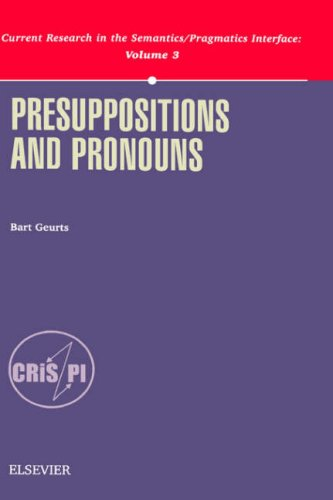 9780080435923: Presuppositions and Pronouns (Current Research in the Semantics/Pragmatics Interface) (Current Research in the Semantics/Pragmatics Interface, 3)