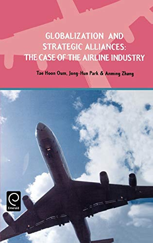 9780080435961: Globalization and Strategic Alliances: The Case of the Airline Industry