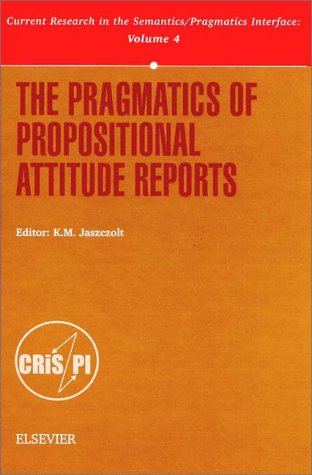 9780080436357: The Pragmatics of Propositional Attitude Reports (Current Research in the Semantics/Pragmatics Interface)