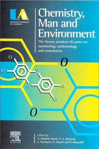 9780080436449: Chemistry, Man and Environment: The Seveso Accident 20 Years On: Monitoring, Epidemiology and Remediation