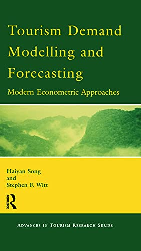 9780080436739: Tourism Demand Modelling and Forecasting (Advances in Tourism Research)