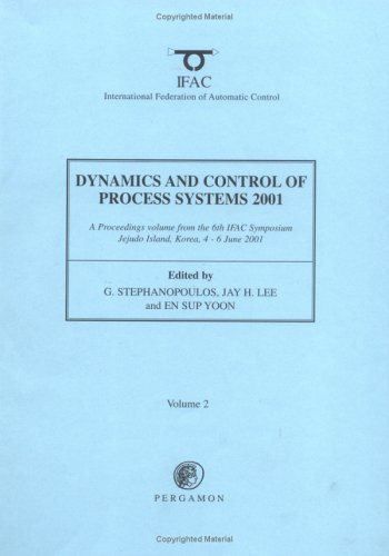 9780080436791: Dynamics and Control of Process Systems 2001: A Proceedings Volume from the 6th Ifac Symposium, Jejudo Island, Korea, 4-6 June 2001