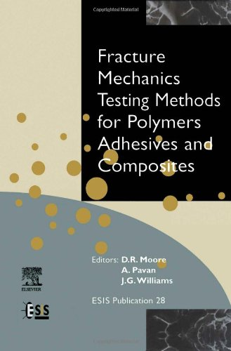 9780080436890: Fracture Mechanics Testing Methods for Polymers, Adhesives and Composites, Volume 28 (European Structural Integrity Society)