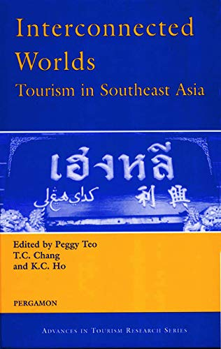 9780080436951: Interconnected Worlds: Tourism in Southeast Asia (Advances in Tourism Research)