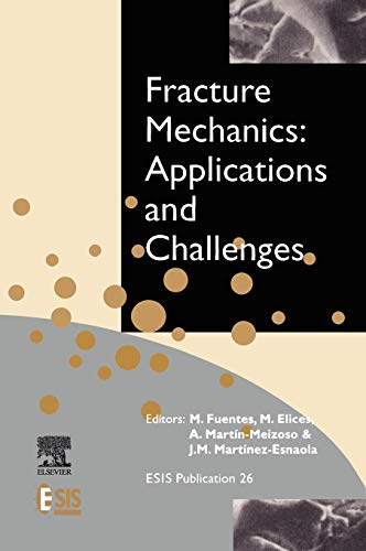 9780080436999: Fracture Mechanics: Applications and Challenges, Volume 26 (European Structural Integrity Society)