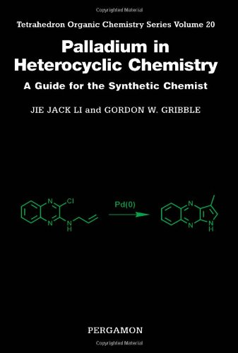 9780080437057: Palladium in Heterocyclic Chemistry, Volume 20: A Guide for the Synthetic Chemist (Tetrahedron Organic Chemistry)
