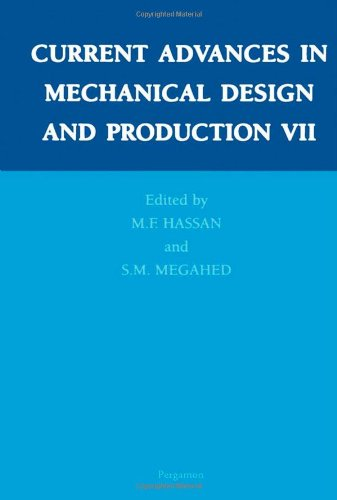 Current Advances in Mechanical Design and Production VII: Proceedings of the 7th Conference on ...