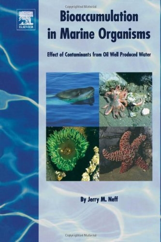 9780080437163: Bioaccumulation in Marine Organisms: Effect of Contaminants from Oil Well Produced Water