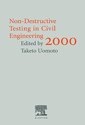 9780080437170: Non-Destructive Testing in Civil Engineering 2000 2000: Proceedings of the 26th Seiken Symposium Held in Tokyo, Japan, 25-27 April, 2000