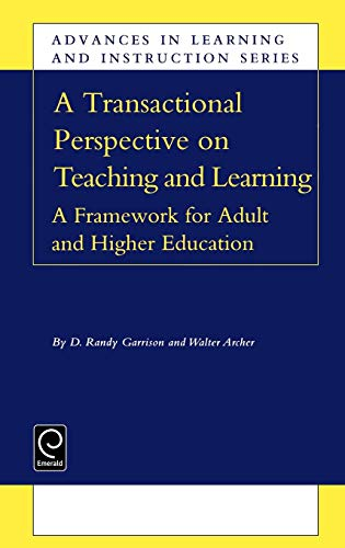 9780080437804: A Transactional Perspective on Teaching and Learning: A Framework for Adult and Higher Education (Advances in Learning and Instruction)