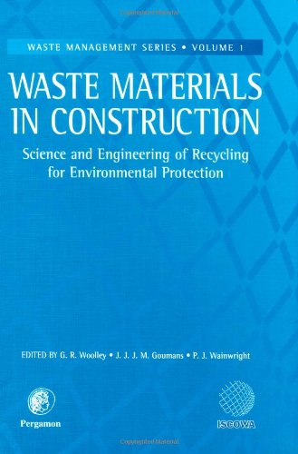 9780080437903: Waste Materials in Construction: Proceedings of the International Conference on the Science and Engineering of Recycling for Environmental Protection, ... UK, 31 May, 1-2 June 2000 (Waste Management)