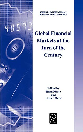 9780080437989: Global Financial Markets at the Turn of the Century (Series in International Business and Economics)