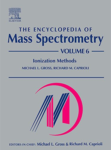 The Encyclopedia Of Mass Spectrometry, Vol. 6: Ionization Methods