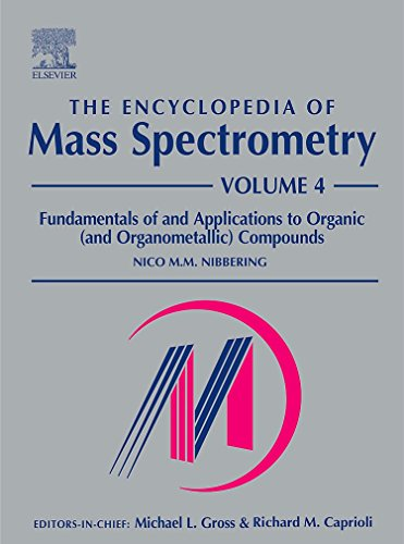 9780080438467: The Encyclopedia of Mass Spectrometry, Vol. 4: Fundamentals of and Applications to Organic (and Organometallic) Compounds
