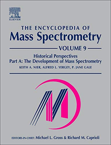 9780080438481: The Encyclopedia of Mass Spectrometry: Historical Perspective v. 9