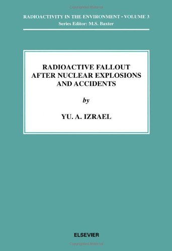 9780080438559: Radioactive Fallout after Nuclear Explosions and Accidents (Radioactivity in the Environment)