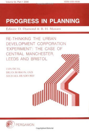 9780080438696: Re-Thinking the Urban Development Corporation 'Experiment': The Case of Central Manchester, Leeds and Bristol (Progress in Planning)
