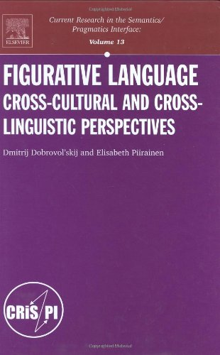 9780080438702: Figurative Language: Cross-cultural and Cross-linguistic Perspectives, Volume 13 (Current Research in the Semantics/Pragmatics Interface)