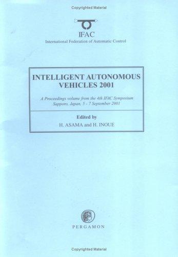 Intelligent Autonomous Vehicles 2001 (IAV 2001): A: H. Asama ,