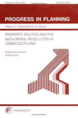 9780080439129: Property, Politics and the Neo-Liberal Revolution in Urban Scotland (Progress in Planning)