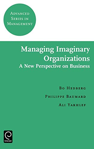 9780080439167: Managing Imaginary Organizations (Advanced Series in Management)