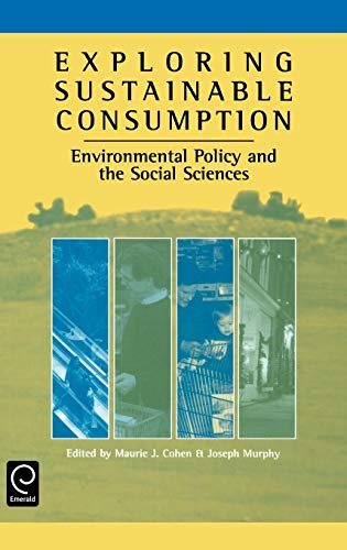 9780080439204: Exploring Sustainable Consumption: Environmental Policy & the Social Sciences
