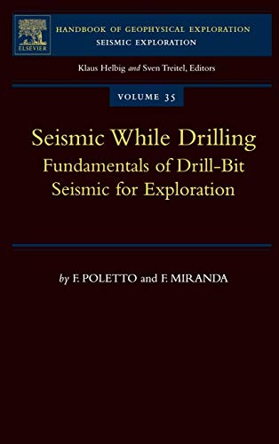 9780080439280: Seismic While Drilling, Volume 35: Fundamentals of Drill-Bit Seismic for Exploration (Handbook of Geophysical Exploration: Seismic Exploration)