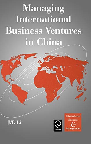 Managing International Business Ventures in China (International: Jiatao Li, Li,