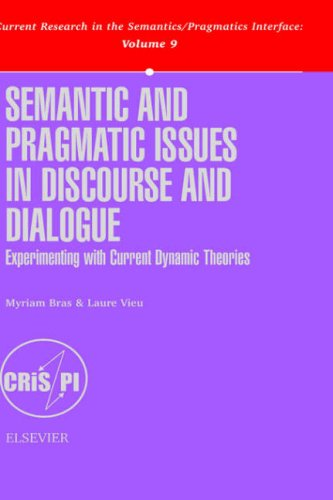 9780080439433: Semantic and Pragmatic Issues in Discourse and Dialogue (Current Research in the Semantics/Pragmatics Interface) (Current Research in the ... in the Semantics/Pragmatics Interface, V. 9)