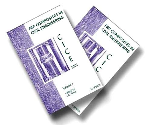 Frp Composites in Civil Engineering: Proceedings of the International Conference on FRP Composites ...
