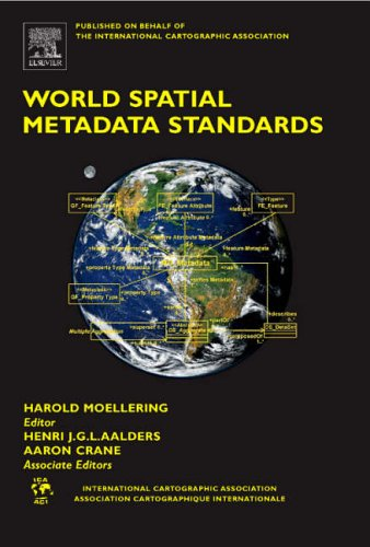 9780080439495: World Spatial Metadata Standards: Scientific and Technical Characteristics, and Full Descriptions with Crosstable (International Cartographic Association)