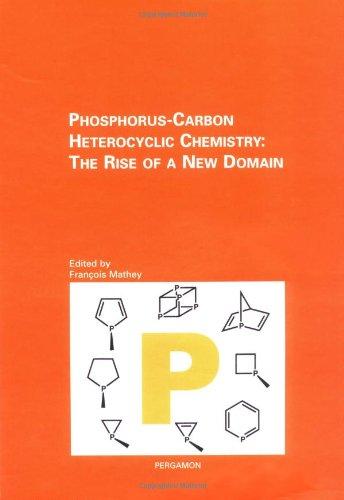 9780080439525: Phosphorus-Carbon Heterocyclic Chemistry: The Rise of a New Domain